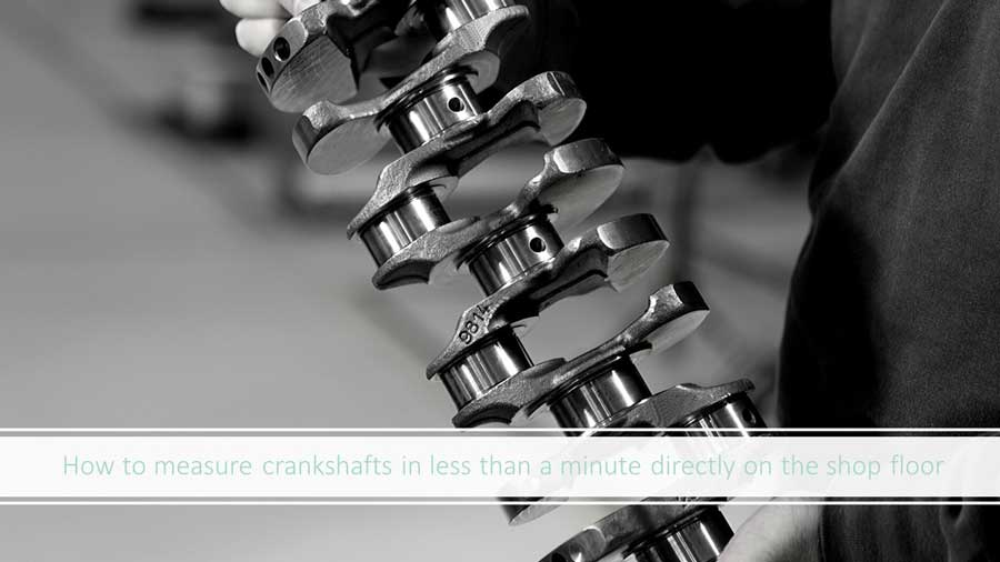 measure-crankshafts-on-the-shop-floor