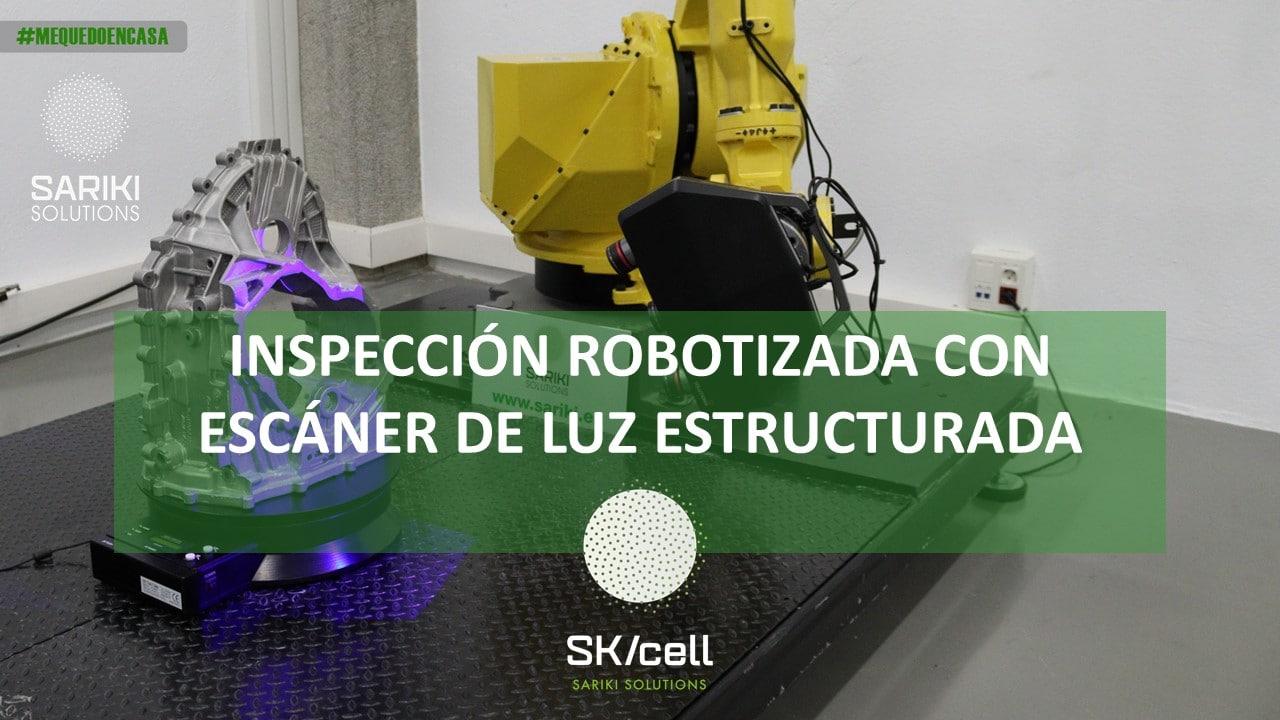 skcell_solucion robotizada con escaner de luz estructurada