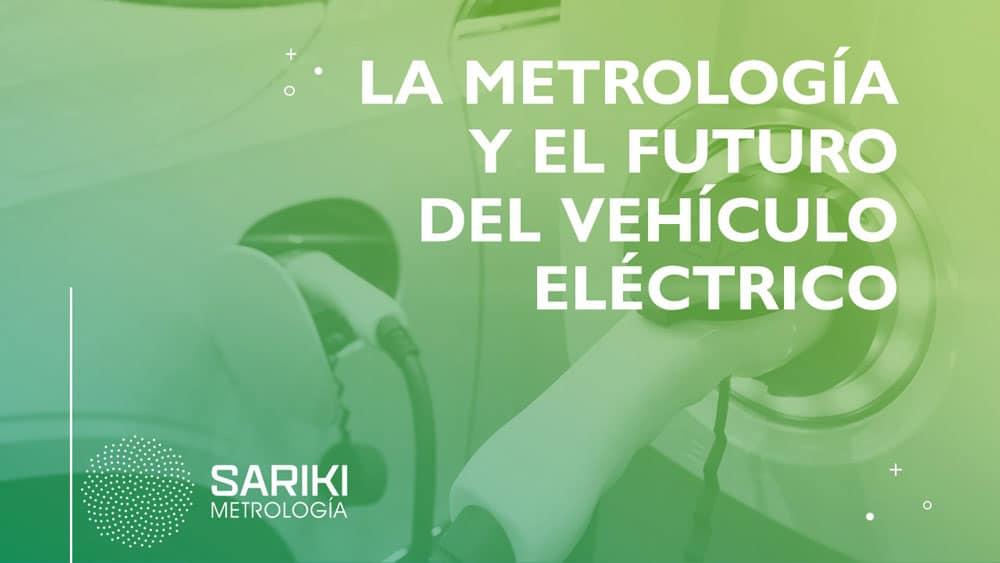metrologia-y-el-futuro-del-vehiculo-electrico